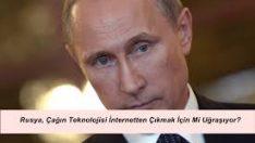 Rusya İnternetten Ayrılmaya Çalışıyor
